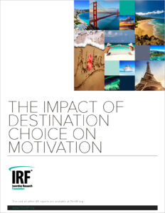 Employees continue to be strongly motivated by incentive travel, according to the Incentive Research Foundation's new report, The Impact of Destination Choice on Motivation. The image here shows the cover of the report.