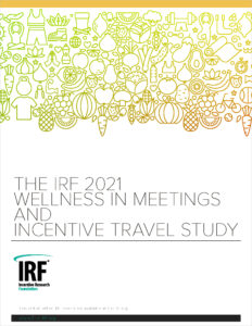 Cover of The IRF 2021 Wellness in Meetings and Incentive Travel Study. Click on cover to go to study download page.